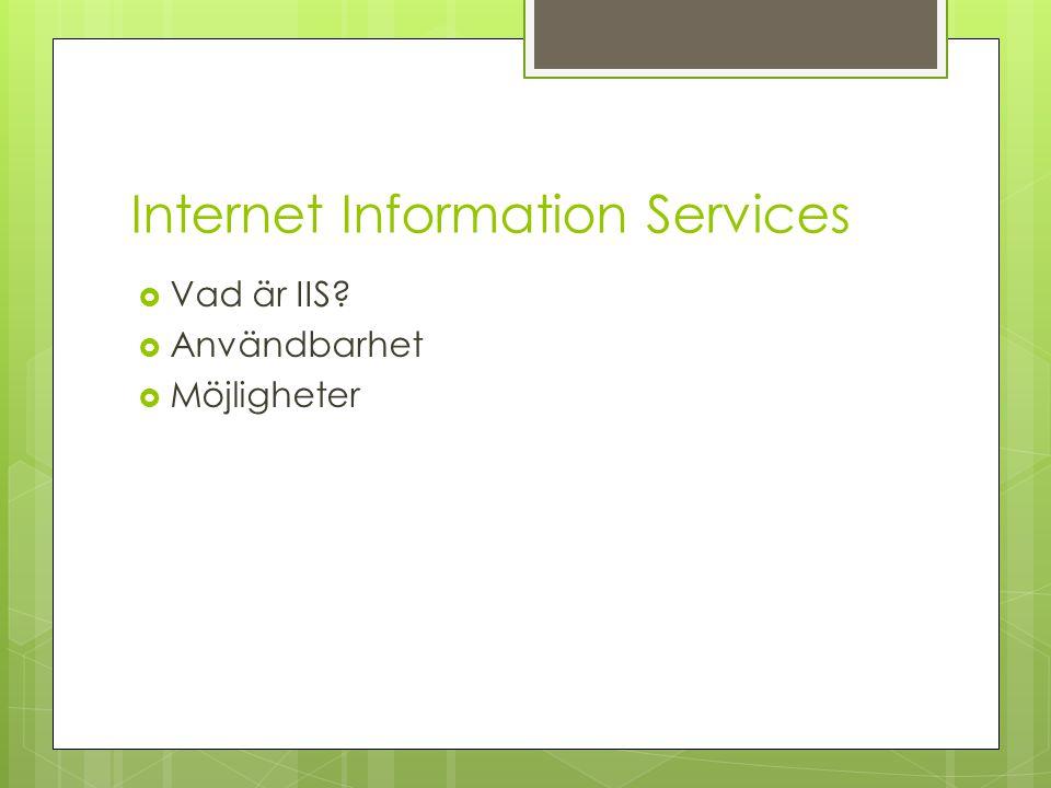 Internet Information Services  Vad är IIS?  Användbarhet  Möjligheter