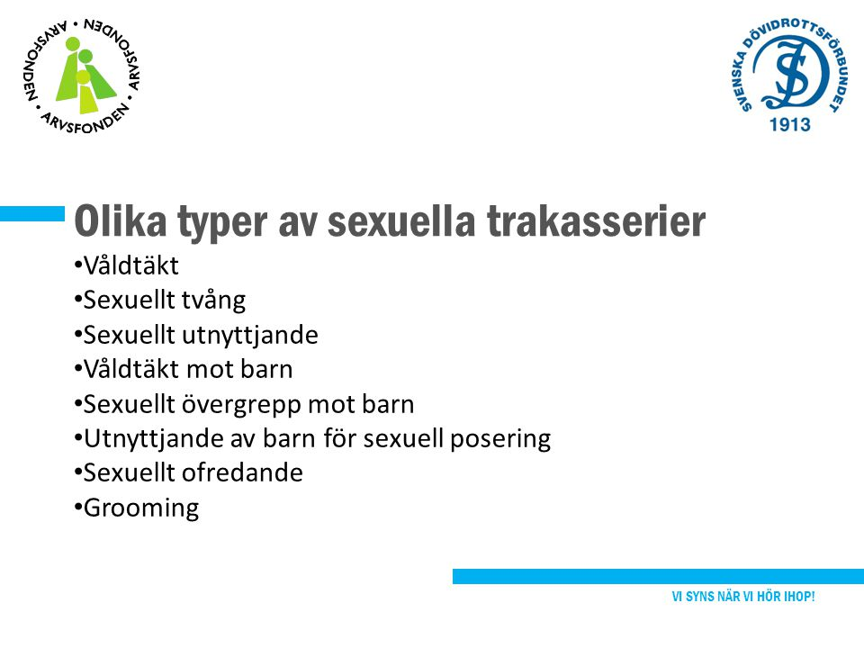 Sexuella trakasserier i föreningar VI SYNS NÄR VI HÖR IHOP.