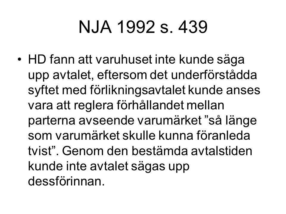 NJA 1992 s. 439 HD fann att varuhuset inte kunde säga upp avtalet, eftersom det underförstådda syftet med förlikningsavtalet kunde anses vara att regl