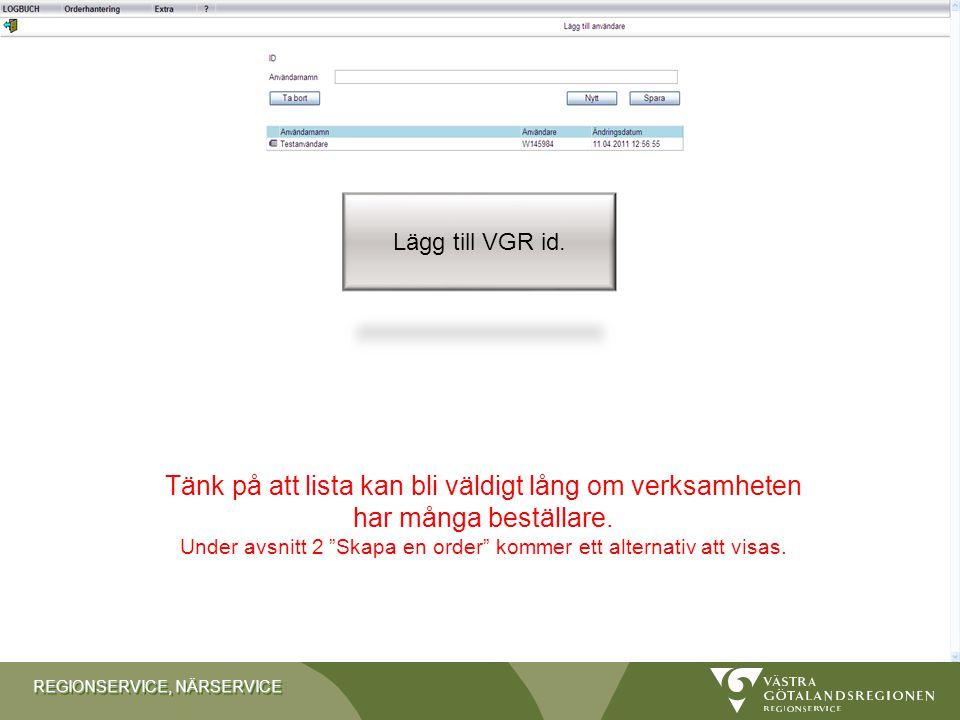 REGIONSERVICE, NÄRSERVICE Lägg till användare