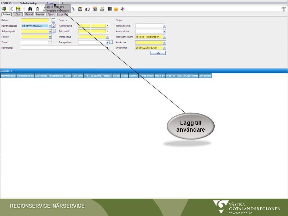 REGIONSERVICE, NÄRSERVICE Här visas standardinställning För ytterligare information om fliterinställningar se manual under rubrik Söka en order / Filt