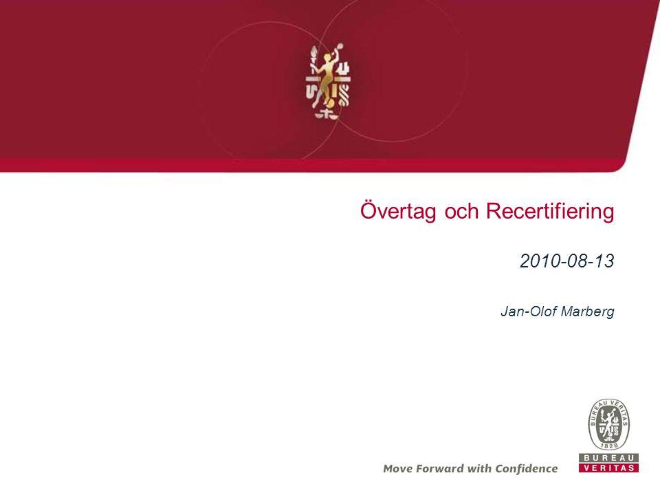 Övertag och Recertifiering 2010-08-13 Jan-Olof Marberg