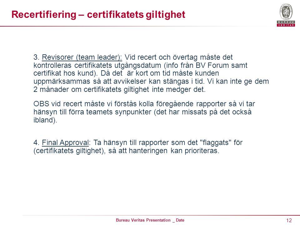 12 Bureau Veritas Presentation _ Date Recertifiering – certifikatets giltighet 3.