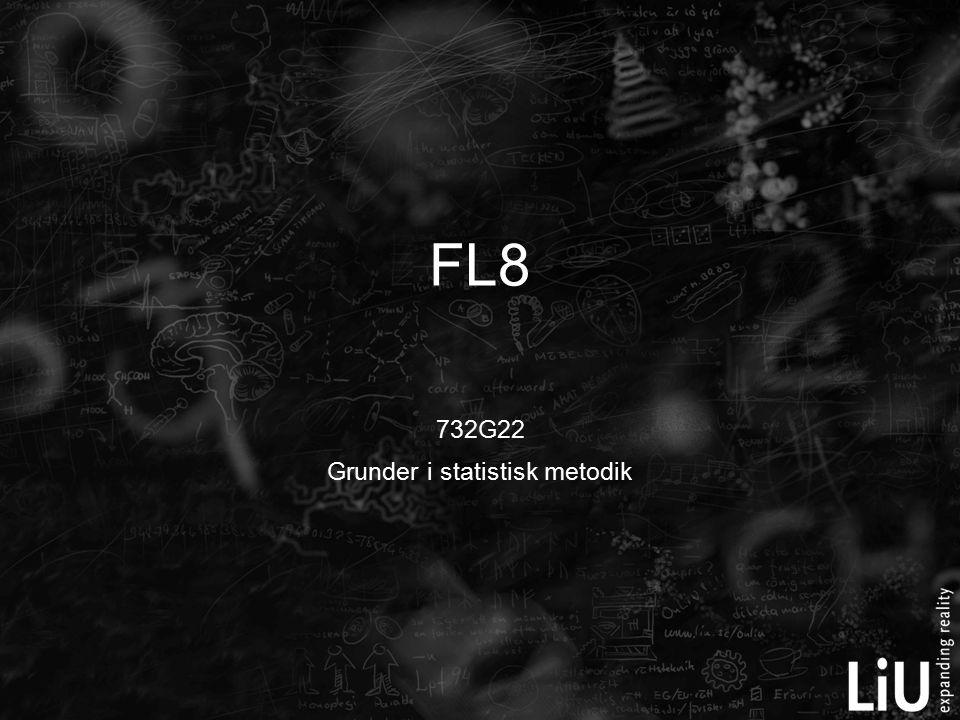 732G22 Grunder i statistisk metodik FL8