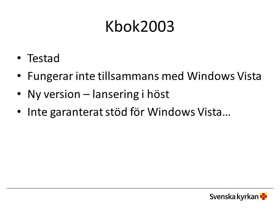 Kbok2003 Testad Fungerar inte tillsammans med Windows Vista Ny version – lansering i höst Inte garanterat stöd för Windows Vista…