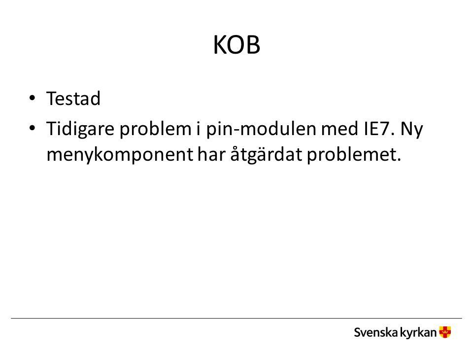 KOB Testad Tidigare problem i pin-modulen med IE7. Ny menykomponent har åtgärdat problemet.