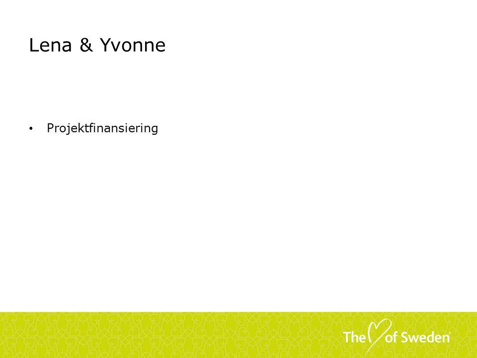 Lena & Yvonne Projektfinansiering