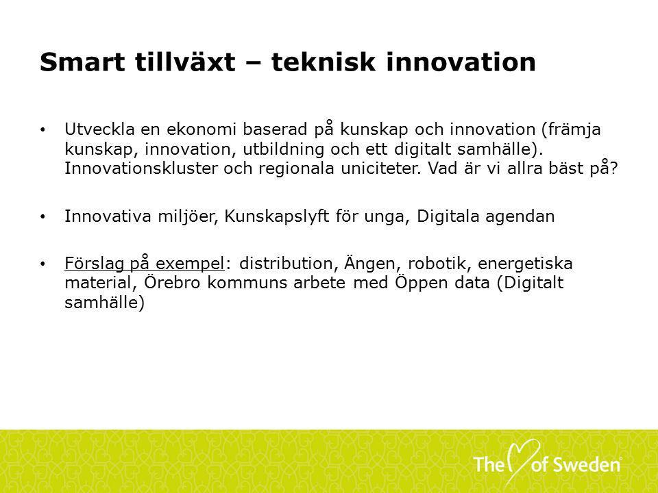 Smart tillväxt – teknisk innovation Utveckla en ekonomi baserad på kunskap och innovation (främja kunskap, innovation, utbildning och ett digitalt samhälle).
