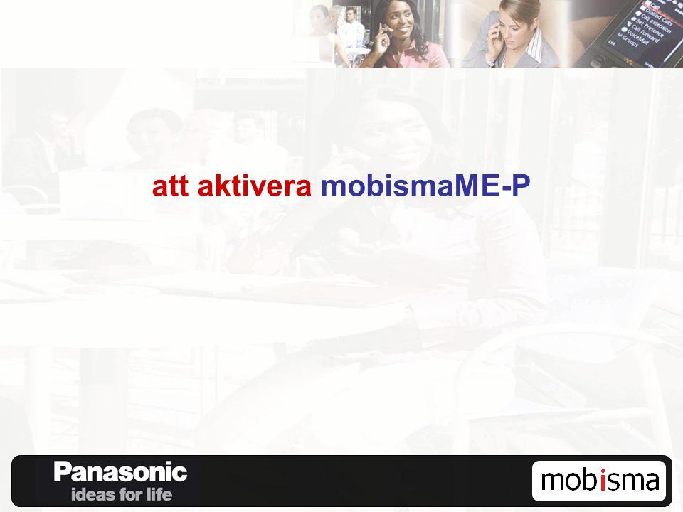 att aktivera mobismaME-P