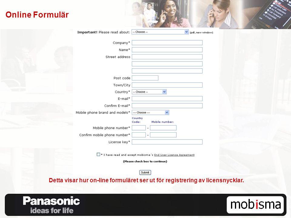 Online Formulär Detta visar hur on-line formuläret ser ut för registrering av licensnycklar.