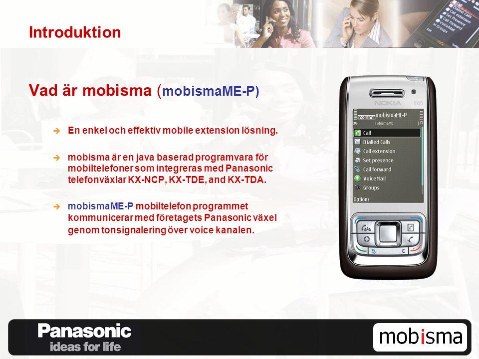 Introduktion Vad är mobisma ( mobismaME-P)  En enkel och effektiv mobile extension lösning.  mobisma är en java baserad programvara för mobiltelefon