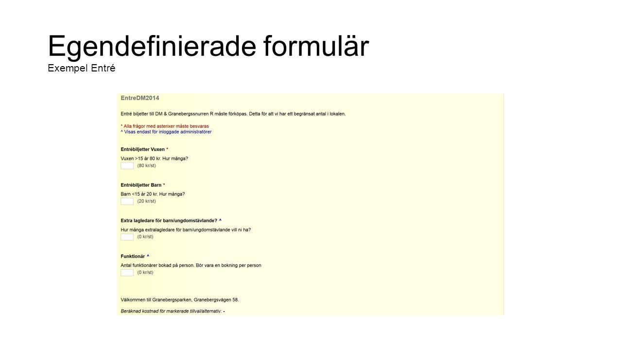 Egendefinierade formulär Exempel SM-Bokning
