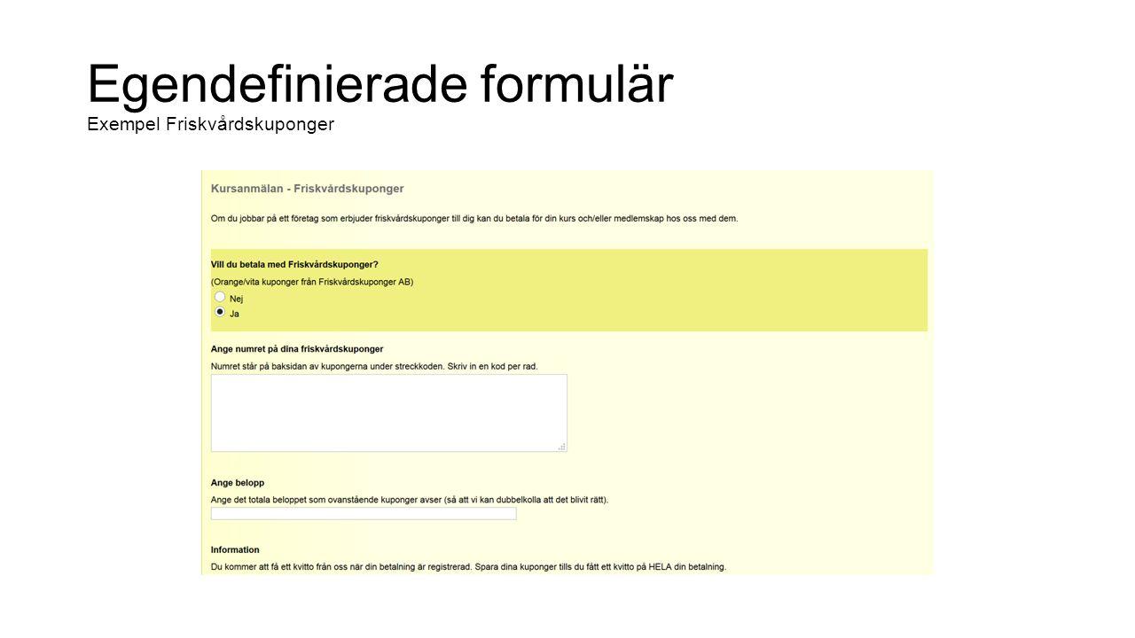 Egendefinierade formulär Exempel Friskvårdskuponger