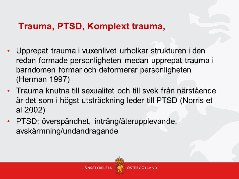 Trauma, PTSD, Komplext trauma, Upprepat trauma i vuxenlivet urholkar strukturen i den redan formade personligheten medan upprepat trauma i barndomen f