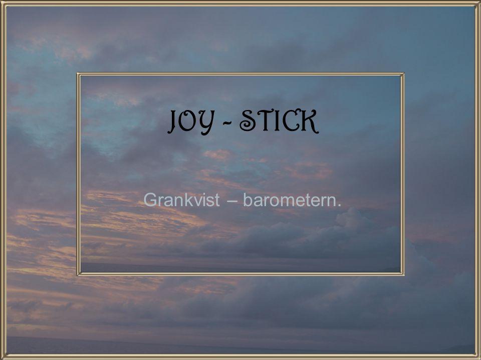 JOY - STICK Grankvist – barometern.