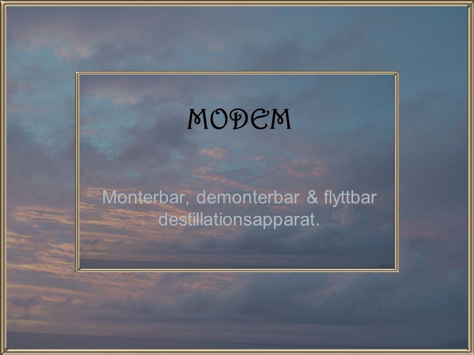MODEM Monterbar, demonterbar & flyttbar destillationsapparat.