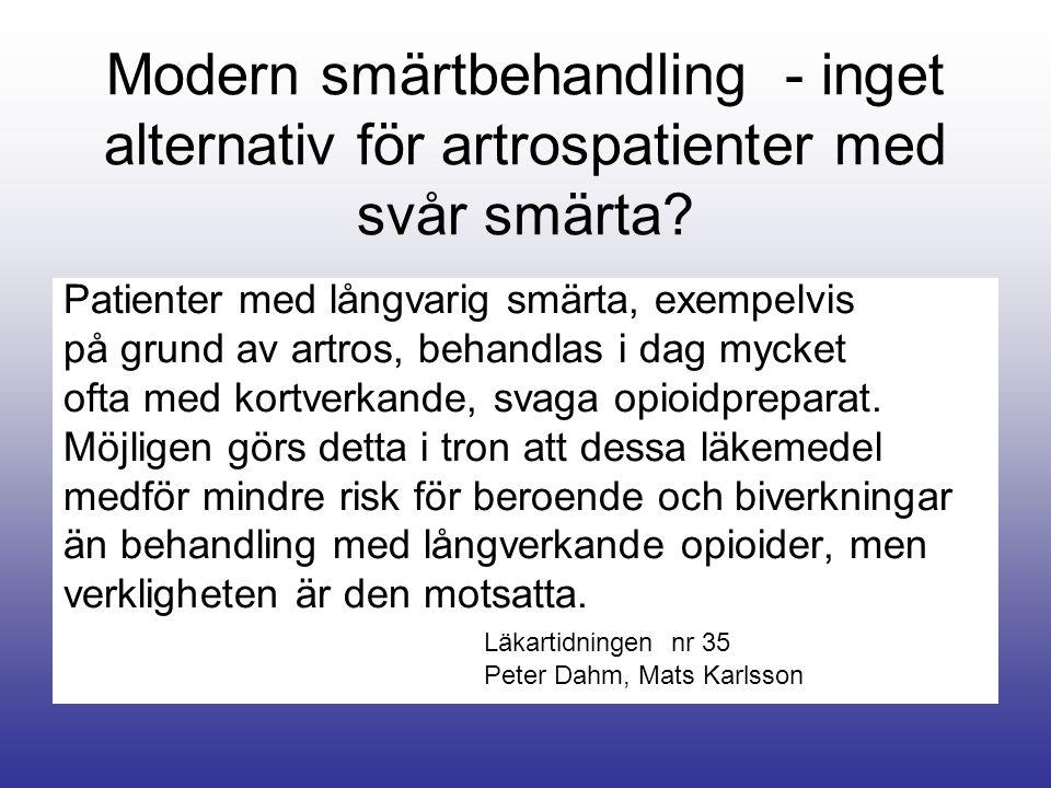 Modern smärtbehandling - inget alternativ för artrospatienter med svår smärta.