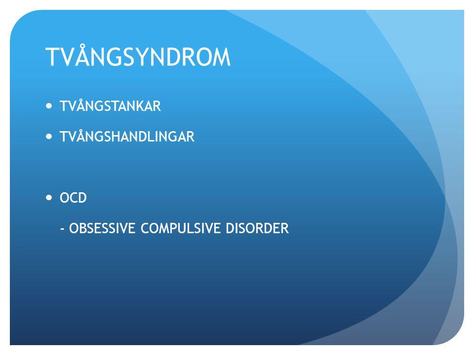 TVÅNGSYNDROM TVÅNGSTANKAR TVÅNGSHANDLINGAR OCD - OBSESSIVE COMPULSIVE DISORDER