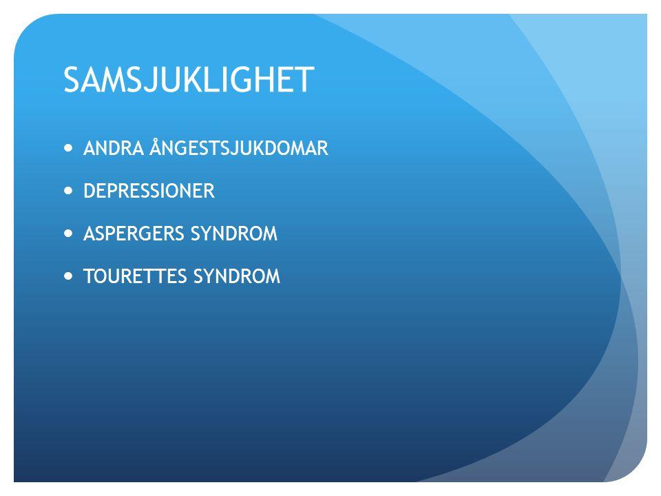 SAMSJUKLIGHET ANDRA ÅNGESTSJUKDOMAR DEPRESSIONER ASPERGERS SYNDROM TOURETTES SYNDROM