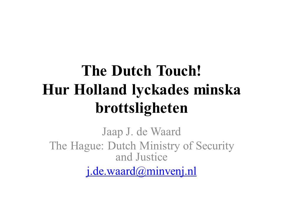 The Dutch Touch. Hur Holland lyckades minska brottsligheten Jaap J.