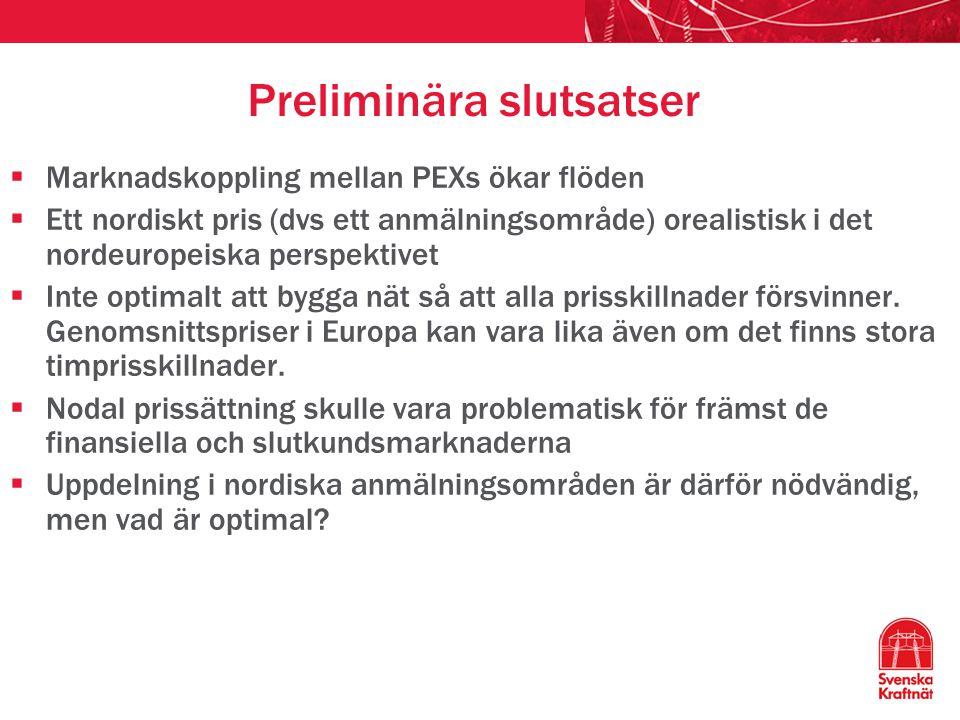 Preliminära slutsatser  Marknadskoppling mellan PEXs ökar flöden  Ett nordiskt pris (dvs ett anmälningsområde) orealistisk i det nordeuropeiska pers