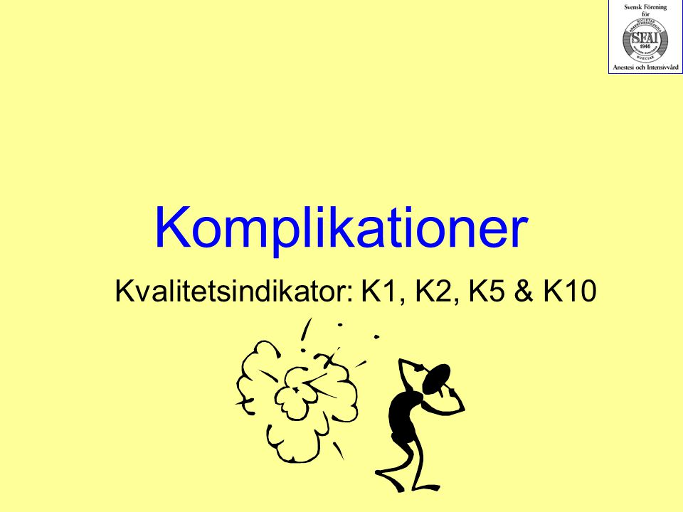 Komplikationer Kvalitetsindikator: K1, K2, K5 & K10