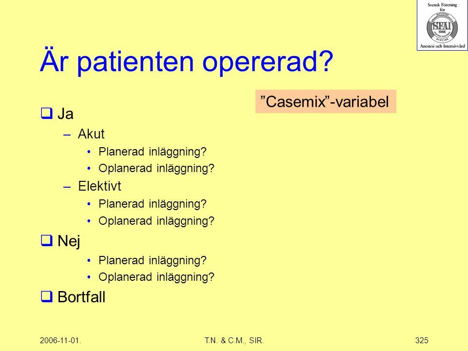 2006-11-01.T.N. & C.M., SIR.325 Är patienten opererad.