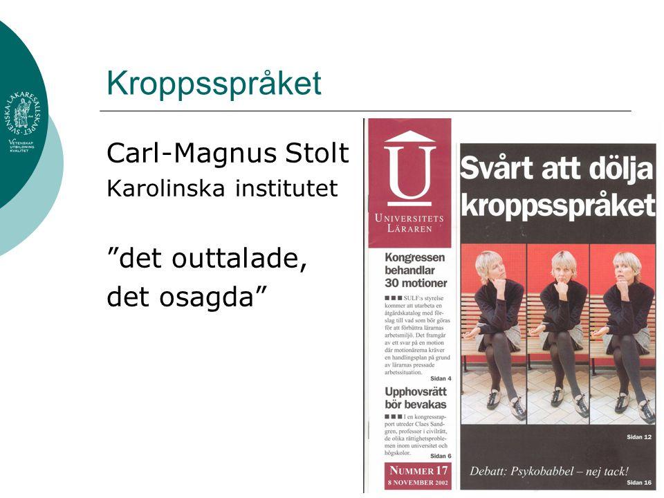 "Kroppsspråket Carl-Magnus Stolt Karolinska institutet ""det outtalade, det osagda"""