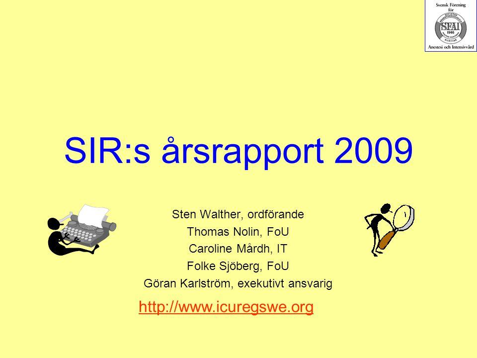 SIR:s årsrapport 2009 Sten Walther, ordförande Thomas Nolin, FoU Caroline Mårdh, IT Folke Sjöberg, FoU Göran Karlström, exekutivt ansvarig http://www.