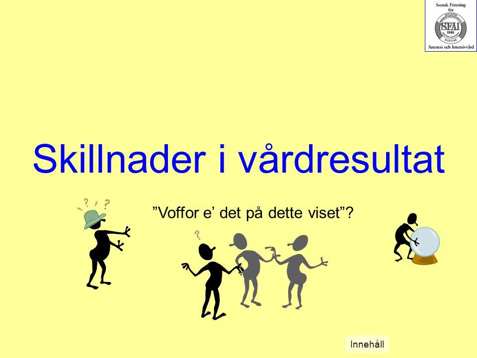 """Skillnader i vårdresultat """"Voffor e' det på dette viset""""? Innehåll"""