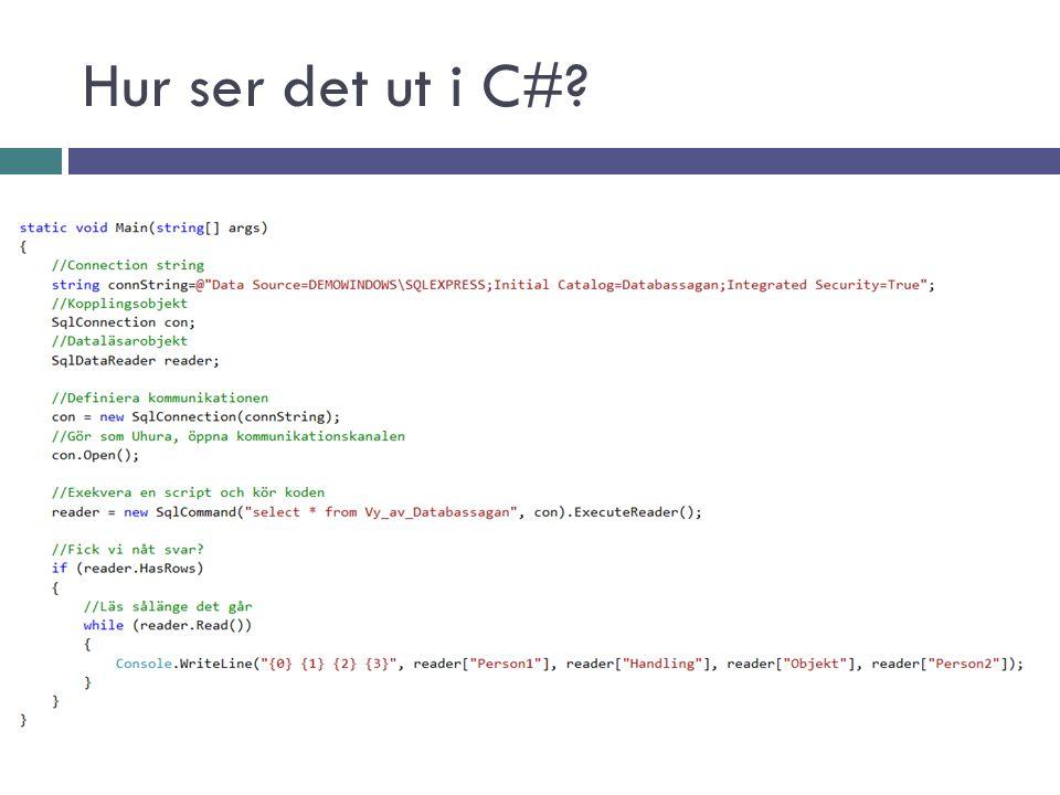 Hur ser det ut i C#