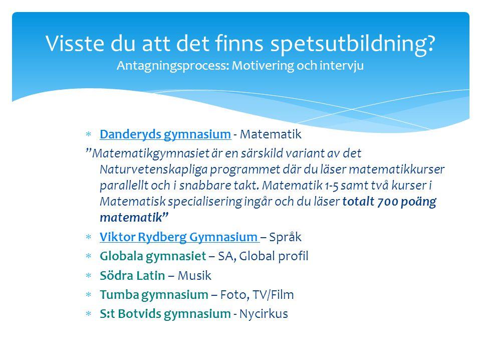 Behörighetssregler YRKESPROGRAM Svenska eller svenska som andra språk MatematikEngelska5 andra valfria ämnen För grundläggande högskolebehörighet behö