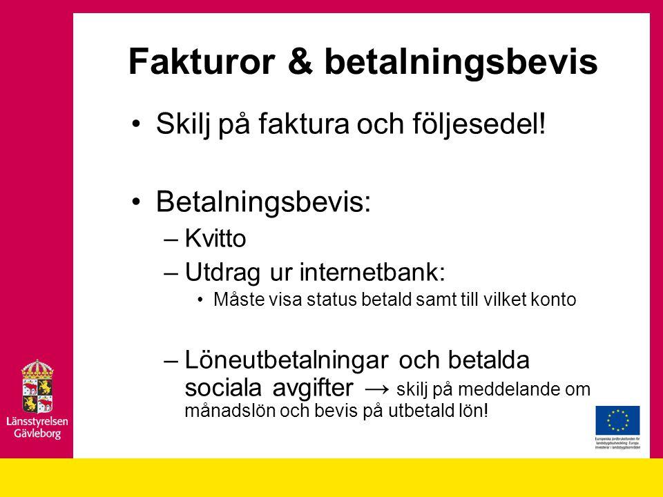 Fakturor & betalningsbevis Skilj på faktura och följesedel.
