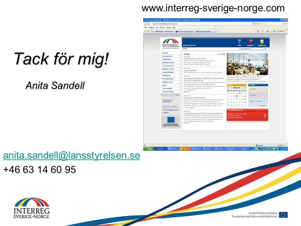 Tack för mig! Tack för mig! Anita Sandell anita.sandell@lansstyrelsen.se +46 63 14 60 95 www.interreg-sverige-norge.com
