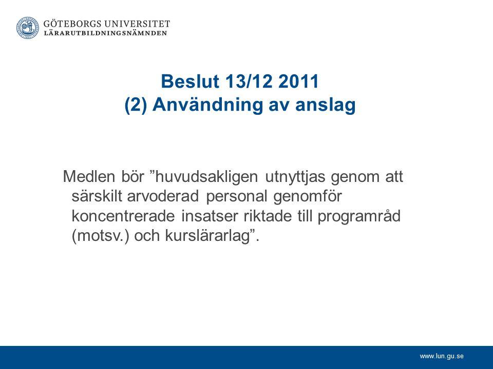 www.lun.gu.se Beslut 13/12 2011 (3) Val av utbildning I första hand LP11 IKT och digital kompetens även LP01 Beslut 24/5 2012 att diskutera projektdirektivet med Kvalitetsrådet (LP01)