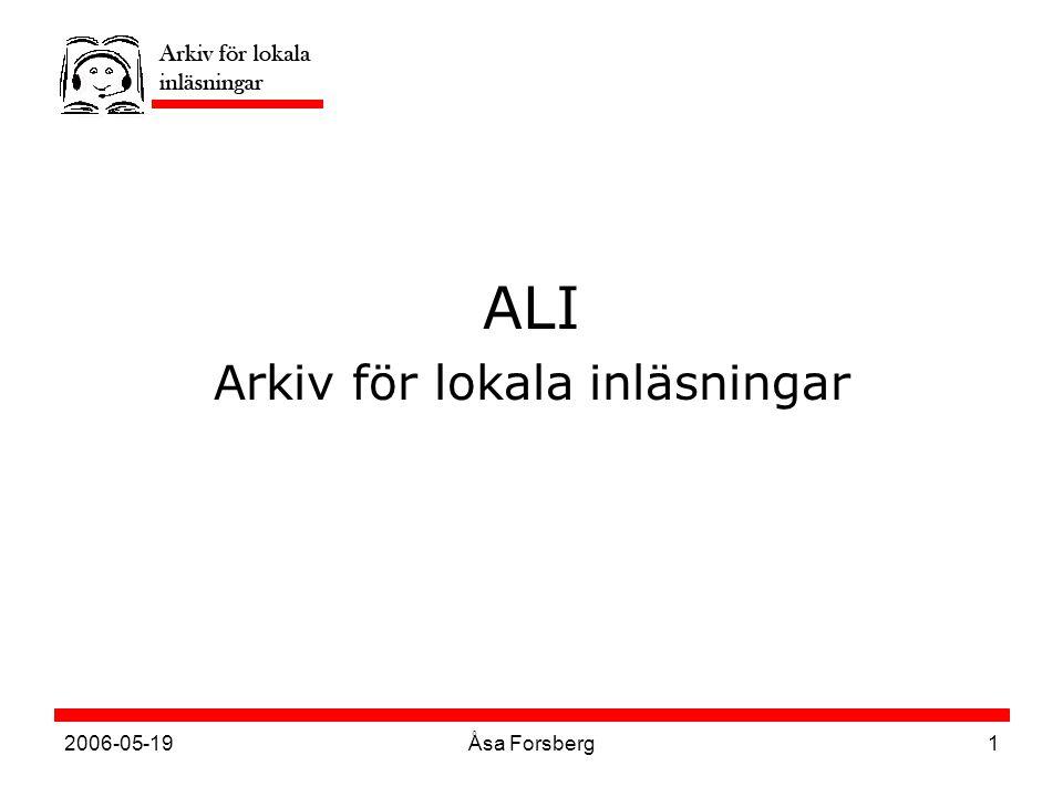 2006-05-19Åsa Forsberg1 ALI Arkiv för lokala inläsningar