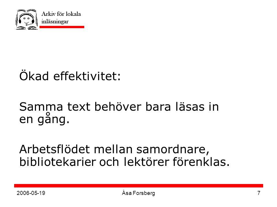 2006-05-19Åsa Forsberg7 Ökad effektivitet: Samma text behöver bara läsas in en gång.