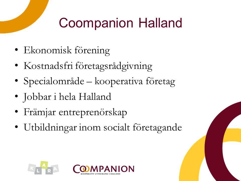 Coompanion Halland Ekonomisk förening Kostnadsfri företagsrådgivning Specialområde – kooperativa företag Jobbar i hela Halland Främjar entreprenörskap