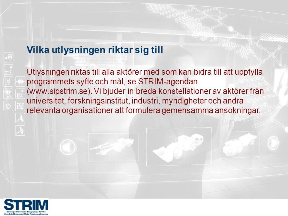 Vilka utlysningen riktar sig till Utlysningen riktas till alla aktörer med som kan bidra till att uppfylla programmets syfte och mål, se STRIM-agendan