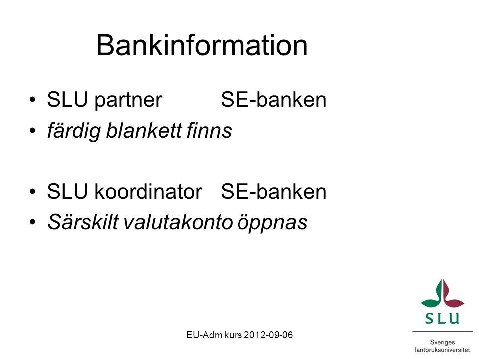 Bankinformation SLU partnerSE-banken färdig blankett finns SLU koordinatorSE-banken Särskilt valutakonto öppnas EU-Adm kurs 2012-09-06