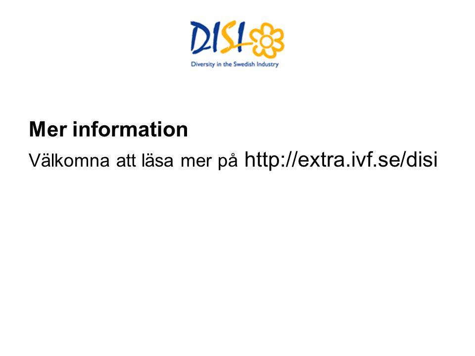 Mer information Välkomna att läsa mer på http://extra.ivf.se/disi