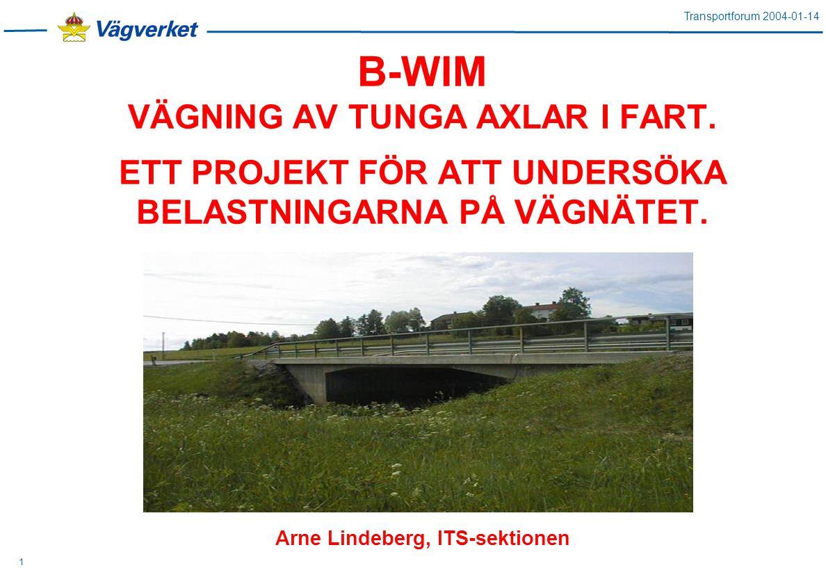 Transportforum 2004-01-14 1 B-WIM VÄGNING AV TUNGA AXLAR I FART.