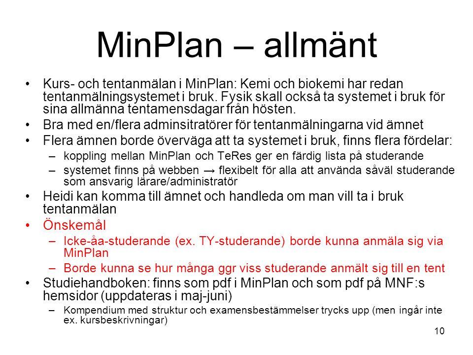 10 MinPlan – allmänt Kurs- och tentanmälan i MinPlan: Kemi och biokemi har redan tentanmälningsystemet i bruk.