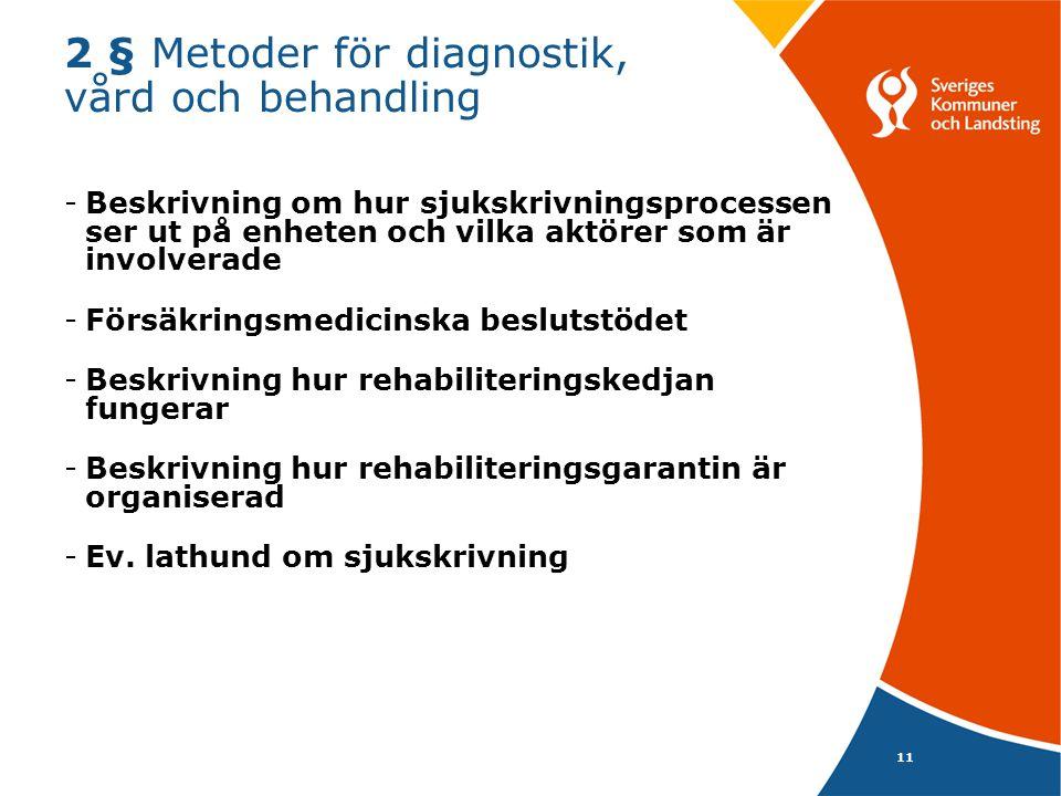 11 2 § Metoder för diagnostik, vård och behandling -Beskrivning om hur sjukskrivningsprocessen ser ut på enheten och vilka aktörer som är involverade