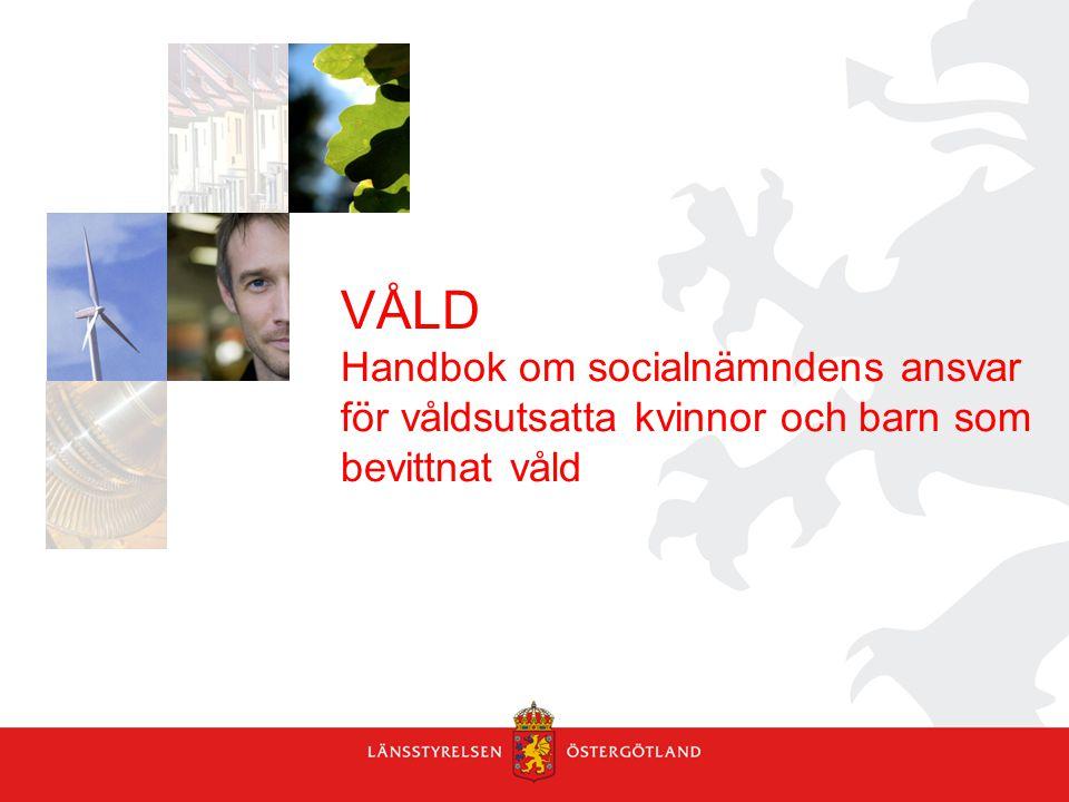 VÅLD Handbok om socialnämndens ansvar för våldsutsatta kvinnor och barn som bevittnat våld