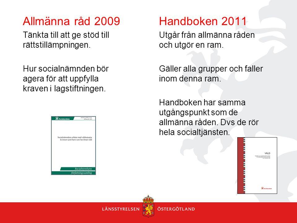 Allmänna råd 2009 Tänkta till att ge stöd till rättstillämpningen. Hur socialnämnden bör agera för att uppfylla kraven i lagstiftningen. Handboken 201