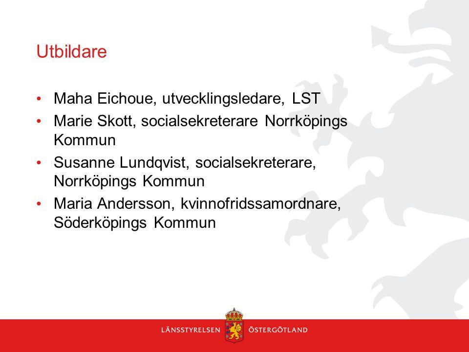 Utbildare Maha Eichoue, utvecklingsledare, LST Marie Skott, socialsekreterare Norrköpings Kommun Susanne Lundqvist, socialsekreterare, Norrköpings Kom