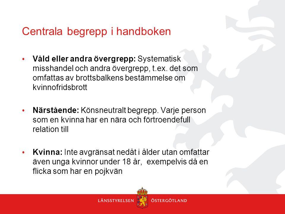 Centrala begrepp i handboken Våld eller andra övergrepp: Systematisk misshandel och andra övergrepp, t.ex. det som omfattas av brottsbalkens bestämmel