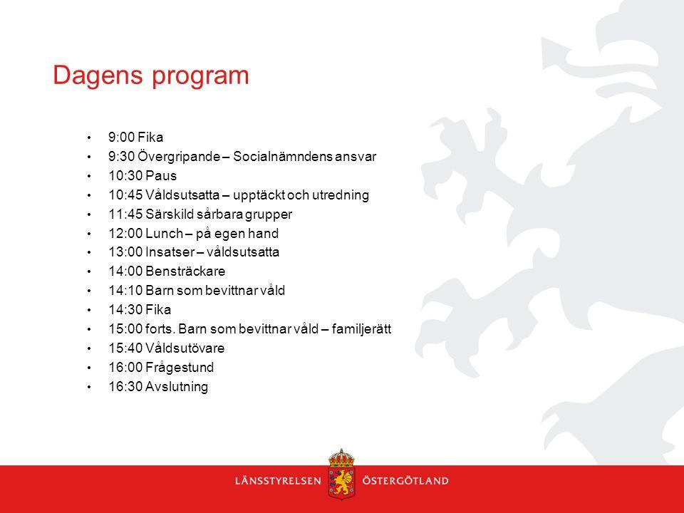 Dagens program 9:00 Fika 9:30 Övergripande – Socialnämndens ansvar 10:30 Paus 10:45 Våldsutsatta – upptäckt och utredning 11:45 Särskild sårbara grupp