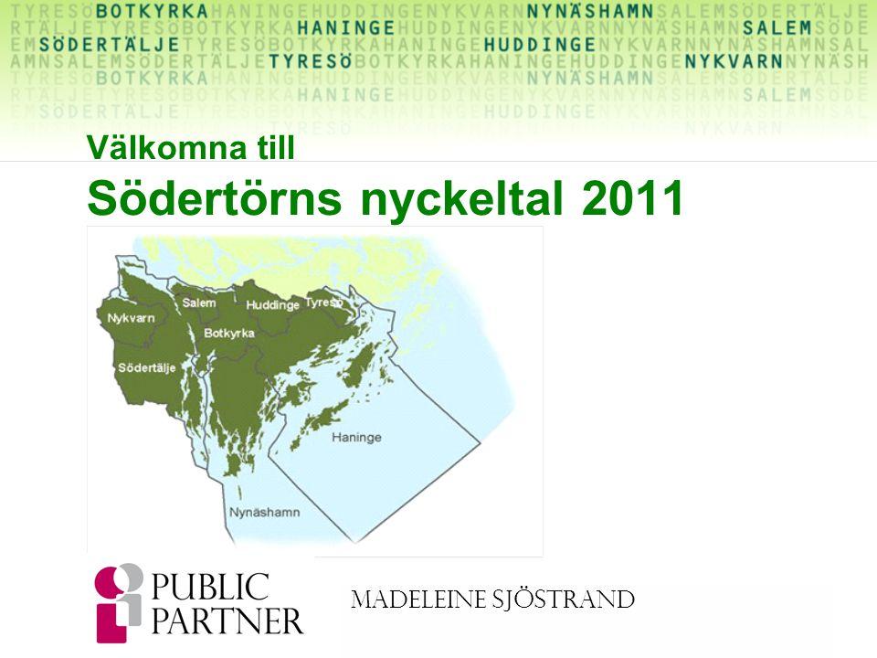 Madeleine Sjöstrand Välkomna till Södertörns nyckeltal 2011